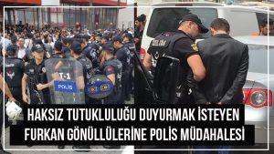 haksiz-tutuklulugu-duyurmak-isteyen-furkan-gonullulerine-polis-mudahalesi